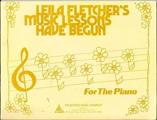 Leila Fletcher's Music Lessons Have Begun (Music Lessons for the Piano) - Fletcher Piano
