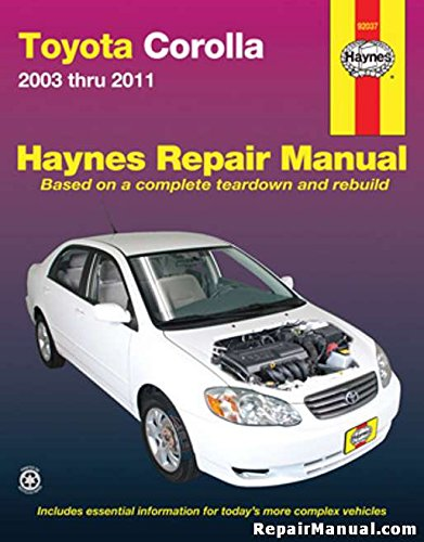 H92037 Haynes Toyota Corolla 2003-2011 Auto Repair (2010 Toyota Corolla Manual)