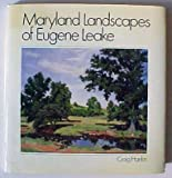 Maryland Landscapes of Eugene Leake, Hankin, Craig, 0801833663
