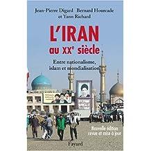IRAN AU XXÈME ET XXIÈME SIÈCLE (L') N.E.