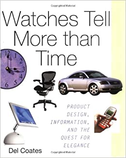 watches tell more than time product design information and the quest for elegance
