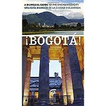 ¡Bogotá!: A Bilingual Guide to the Enchanted City/Una guía bilingüe de la ciudad encantada