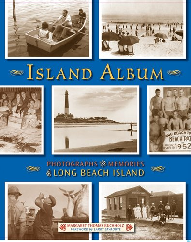 Island Album: Photographs & Memories of Long Beach Island