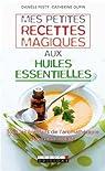 Mes petites recettes magiques aux huiles essentielles par Festy