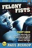 Felony Fists, Paul Bishop, 146794422X