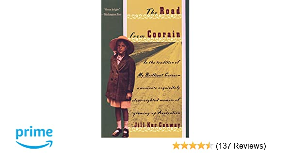 The Road from Coorain: Jill Ker Conway: 9780679724360: Amazon com: Books
