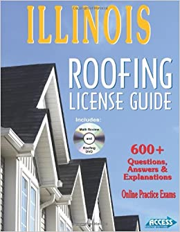 Illinois Roofing License Exam Guide: Access License Schools, Includes: DVD  And Online Practice Tests.: 9780983361121: Amazon.com: Books