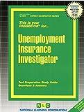 Unemployment Insurance Investigator(Passbooks) (Career Examination Passbooks)