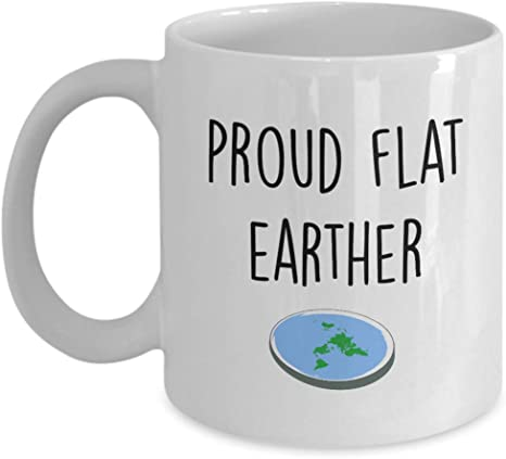 Amazon Com Flat Earth Society Mug Travel Mug Gifts For Flat Earther S Eyes Modern Societies Birthday Gifts Earth Is Flat Best Funny Name Tumblers Earth Day Novelty Gift Unique