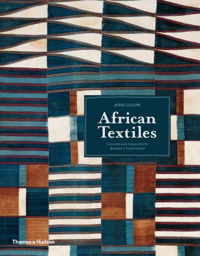 African Textiles: Color And Creativity Across A Continent