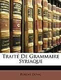 Traité de Grammaire Syriaque, Rubens Duval, 114903243X