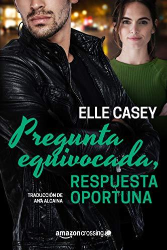 Pregunta equivocada, respuesta oportuna (Bourbon Street Boys nº 3) (Spanish Edition)