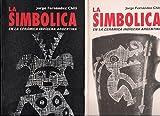 img - for La Simb lica en la Cer mica Ind gena Arqueol gica Argentina (2 Tomos) book / textbook / text book