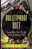 img - for Bulletproof Diet: Lose Fat, Get Fit & Live A Better Life book / textbook / text book