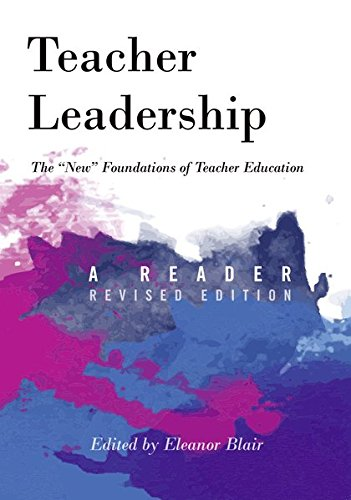 Teacher Leadership: The «New» Foundations of Teacher Education – A Reader – Revised edition (Counterpoints)