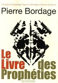 Le livre des Prophéties par Pierre Bordage