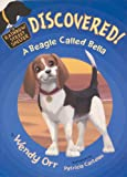 Discovered! A Beagle Called Bella, Wendy Orr, 0606281282