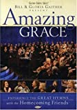 Bill and Gloria Gaither and Their Homecoming Friends: Amazing Grace by Spring House / EMI