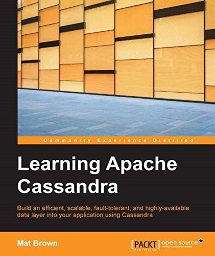 Download Learning Apache Cassandra –  Manage Fault Tolerant and Scalable Real-Time Data Pdf
