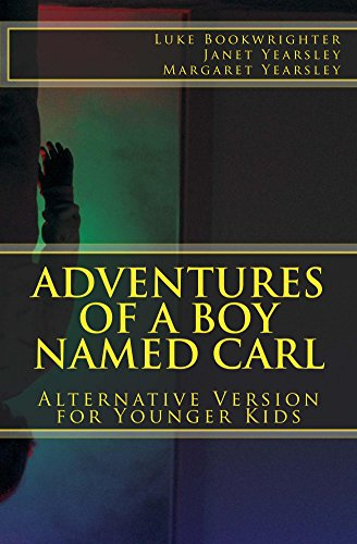Adventures of a Boy Named Carl: Alternative Version for Younger Kids (Fairy Tales For Boys)