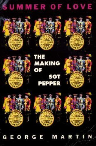 Summer of Love: The Making of Sgt.Pepper by George Martin (1995-06-23)