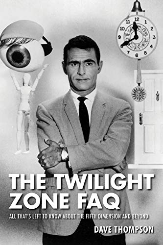 (The Twilight Zone FAQ: All That's Left to Know About the Fifth Dimension and Beyond)