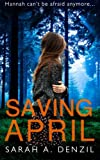A family broken by lies.  A woman traumatized by a dark past.  A child caught in the crossfire.  Who will save April?  Hannah Abbott is afraid of the world. Plagued by anxiety, she lives an isolated, uneventful life in suburban Yorkshire. She rarely ...