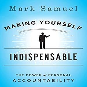 Making Yourself Indispensable Audiobook