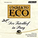 Der Friedhof in Prag Audiobook by Umberto Eco Narrated by Gert Heidenreich, Jens Wawrczeck