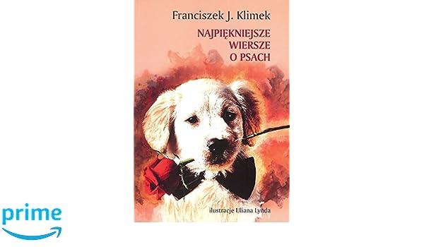 Najpiekniejsze Wiersze O Psach Amazones Franciszek J