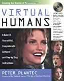 img - for Virtual Humans: A Build-It-Yourself Kit, Complete with Software and Step-by-Step Instructions by Peter M. Plantec (2003-12-22) book / textbook / text book