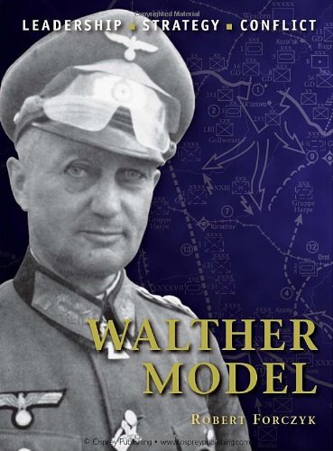 Walther Model: The background, strategies, tactics and battlefield experiences of the greatest commanders of history [Paperback] [2011] (Author) Robert Forczyk, Adam Hook