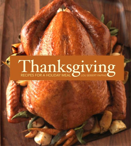 Thanksgiving: Recipes for a Holiday Meal by Lou Pappas