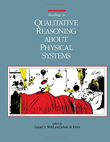 Readings in Qualitative Reasoning About Physical Systems (Morgan Kaufmann Series in Representation and Reasoning)