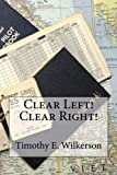 Clear Left! Clear Right!, Timothy Wilkerson, 1452858470