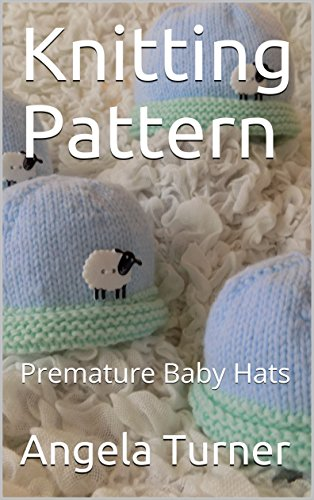b0f025b5a13 Knitting Pattern  Premature Baby Hats - Kindle edition by Angela ...