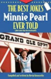 The Best Jokes Minnie Pearl Ever Told, Bill Turner and Kevin Kenworthy, 1558537341