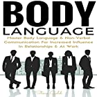Body Language: Master Body Language & Non-Verbal Communication for Increased Influence in Relationships and at Work Hörbuch von Steve Gold Gesprochen von: Jimmy Allen Fuller