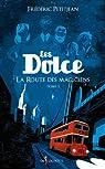 Les Dolce, tome 1 : Sur la route des magiciens par Petitjean