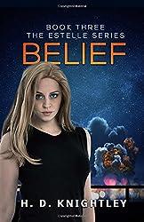 Belief (The Estelle Series) (Volume 3)