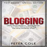 Blogging: Make Money Blogging - Quickly Set Up Your Own Money Making Blog Site Using WordPress: Special Edition, Two Book Bundle