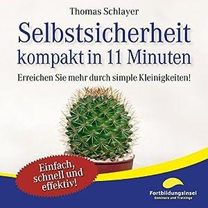 Selbstsicherheit - kompakt in 11 Minuten Hörbuch