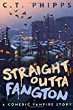 Straight Outta Fangton: A Comedic Vampire Story