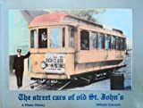 The Street Cars of Old Saint John's, William Connors, 0920021654