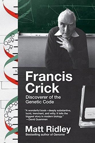 Read Online Francis Crick: Discoverer of the Genetic Code (Eminent Lives) pdf epub