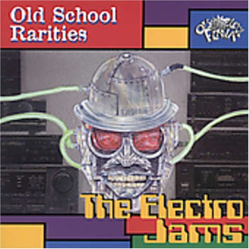 Old School Rarities: Electro Jams