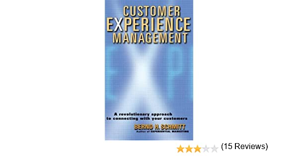 Customer Experience Management: A Revolutionary Approach to ...