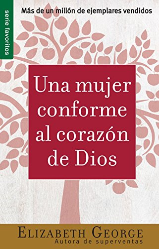 Una mujer conforme al corazsn de Dios: A Woman After God's Own Heart Growth And Study Guide