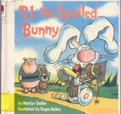 P.J. THE SPOILED BUNNY (Random House Pictureback)
