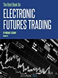 img - for The Best Book on Electronic Futures Trading (EFT Trading) book / textbook / text book
